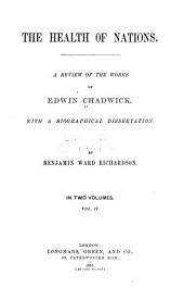 The Health of Nations: A Review of the Works of Edwin Chadwick, Volume 2