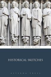 Historical Sketches: Volume 1
