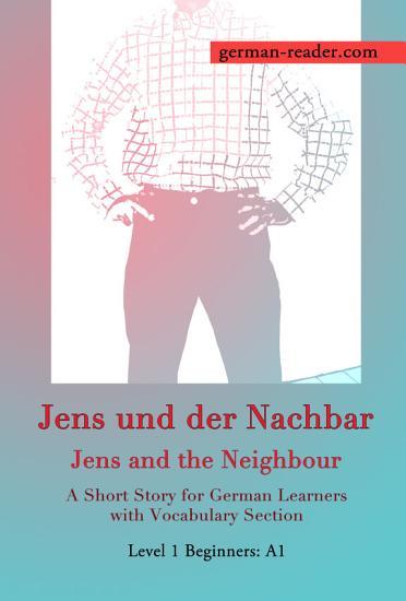 German Reader  Level 1 Beginners  A1   Jens und der Nachbar PDF