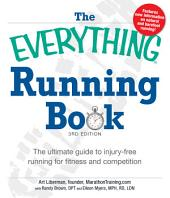 The Everything Running Book: The ultimate guide to injury-free running for fitness and competition, Edition 3
