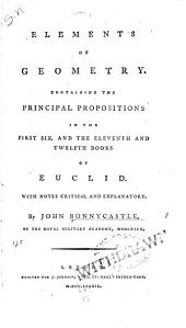 Elements of Geometry: Containing the Principal Propositions in the First Six, and the Eleventh and Twelfth Books of Euclid