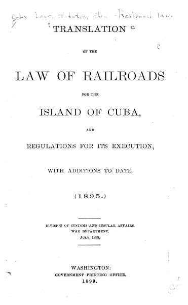 Download Translation of the Law of Railroads for the Island of Cuba Book