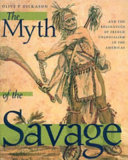 Download The Myth of the Savage and the Beginnings of French Colonialism in the Americas Book
