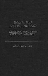 Salighed as Happiness?: Kierkegaard on the Concept Salighed