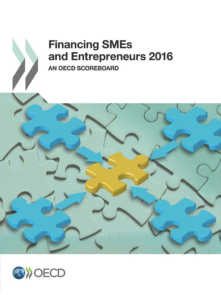 Financing SMEs and Entrepreneurs 2016 An OECD Scoreboard