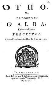 Otho, Met De Dood Van Galba, Keizer van Romen: Treurspel