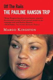 Off the Rails: The Pauline Hanson trip