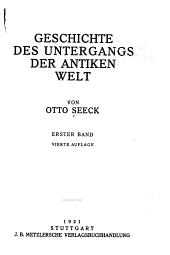 Bd. I. Die anfänge Constantins des Grossen. II. Verfall der antiken Welt. Anhang