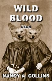 Wild Blood: A Novel