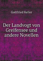 Der Landvogt von Greifensee und andere Novellen