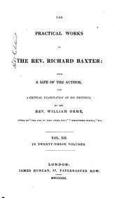 The Practical Works of the Rev. Richard Baxter: With a Life of the Author, and a Critical Examination of His Writings, Volume 12