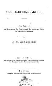 Der Jakobiner-Klub: ein Beitrag zur Geschichte der Parteien und der politischen Sitten im Revolutions-Zeitalter, Volume1