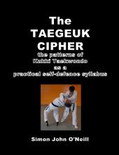The Taegeuk Cipher: The Patterns of Kukki Taekwondo as a Practical Self-Defence Syllabus