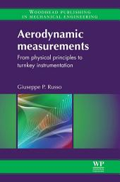 Aerodynamic Measurements: From Physical Principles to Turnkey Instrumentation