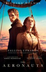 Falling Upwards Inspiration For The Major Motion Picture The Aeronauts Book PDF