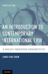 An Introduction to Contemporary International Law: A Policy-Oriented Perspective, Edition 3