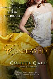 Enslaved: The Erotic Adventures of Jane in the Jungle: Part 6