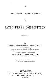 A Practical Introduction to Latin Prose Composition: Volume 1