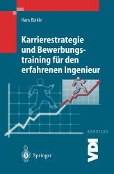Karrierestrategie und Bewerbungstraining f  r den erfahrenen Ingenieur PDF
