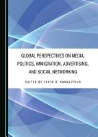 Global Perspectives on Media  Politics  Immigration  Advertising  and Social Networking PDF
