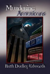 Murdering Americans: A Robert Amiss/Baroness Jack Troutbeck Mystery