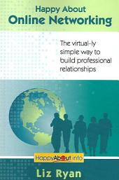 Happy About Online Networking: The Virtual-ly Simple Way to Build Professional Relationships
