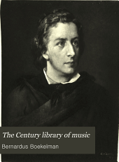 The Century Library of Music: Volume 18