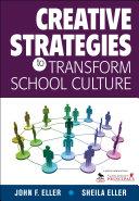 Creative Strategies to Transform School Culture