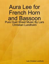 Aura Lee for French Horn and Bassoon - Pure Duet Sheet Music By Lars Christian Lundholm