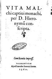 Vita Malchi captiui monachi, per D. Hieronymum conscripta