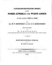 Naturgeschichtliche Reisen durch nord-Afrika und West-Asien 1820 bis 1825 von W.F. Hemprich und C.G. Ehrenberg, herausg. von dr. Ehrenberg. Historischer Teil