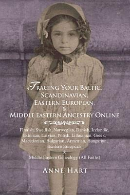 Tracing Your Baltic  Scandinavian  Eastern European    Middle Eastern Ancestry Online PDF