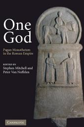 One God: Pagan Monotheism in the Roman Empire