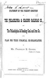 Statement of the Present Condition of the Philadelphia & Reading Railroad Co. and the Philadelphia & Reading Coal and Iron Co: With Plan for Their Financial Re-organization, Volume 2
