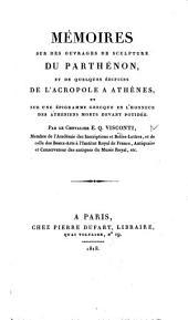 Mémoires sur des ouvrages de sculpture du Parthénon, et de quelques édifices de l'Acropole à Athènes, etc
