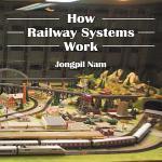 How Railway Systems Work