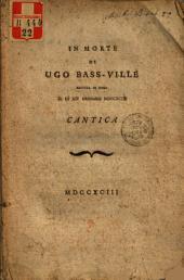 In morte di Ugo Bass-ville seguita in Roma il dW1A1u 14 gennaro 1793. Cantica. - 1793