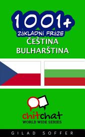 1001+ Základní Fráze Čeština - Bulharština