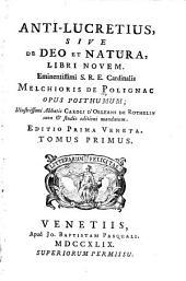 Anti-Lucretius, sive, De Deo et natura, libri novem: Eminentissimi S.R.E. cardinalis Melchioris de Polignac opus posthumum ...