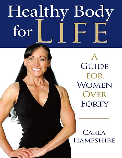 Healthy Body for Life  A Guide for Women Over Forty PDF