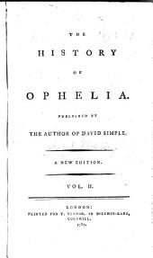 The history of Ophelia: Published by the author of David Simple, Volume 2