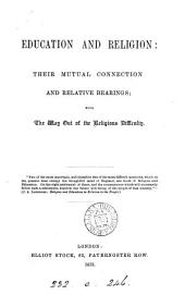 Education and religion: their mutual connection and relative bearings [by D. Kay].
