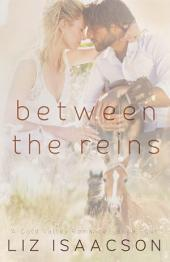 Between the Reins: An Inspirational Western Romance