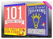 The Fault in our Stars - 101 Amazing Facts & Trivia King!: Fun Facts and Trivia Tidbits Quiz Game Books