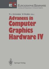 Advances in Computer Graphics Hardware IV