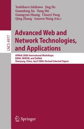 Advanced Web and Network Technologies, and Applications: APWeb 2008 International Workshops: BIDM, IWHDM, and DeWeb Shenyang, China, April 26-28, 2008, Shenyang, China Revised Papers