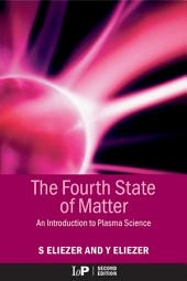 The Fourth State of Matter: An Introduction to Plasma Science, 2nd Edition, Edition 2