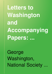 Letters to Washington and Accompanying Papers: 1774, 1775. General index