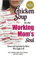 Chicken Soup for the Working Mom s Soul PDF