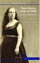 Rosa Bordas, rouge du Midi: Mémoires, oublis, Histoire